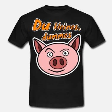 du-kleines-dummes-schwein-schweinchen-maenner-t-shirt.jpg